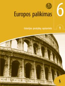EUROPOS PALIKIMAS. 1-asis istorijos pratybų sąsiuvinis VI klasei (ŠOK)